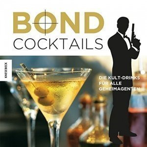 Bond Cocktails Die Kult-Drinks