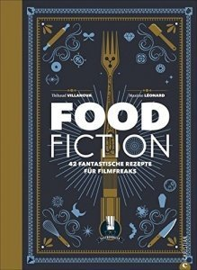 Fantasy Kochbuch: Food Fiction