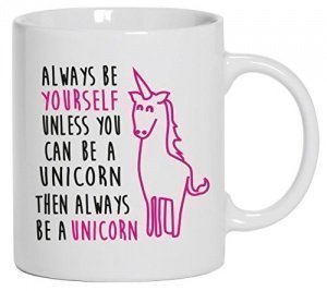 Always Be a unicorn Tasse