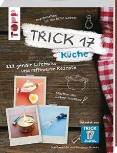 Küche: 222 geniale Lifehacks